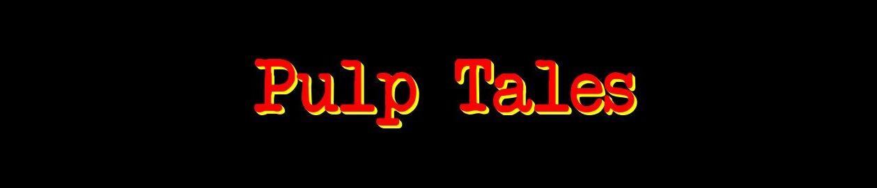 Pulp Tales